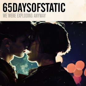 We Were Exploding Anyway / Heavy Sky Sixty Five Days Of Static
