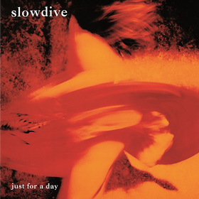Just For A Day Slowdive