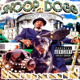 Da Game Is To Be Sold, Not To Be Told Snoop Dogg