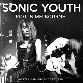 Riot In Melbourne Sonic Youth