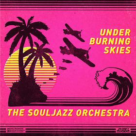 Under Burning Skies Souljazz Orchestra