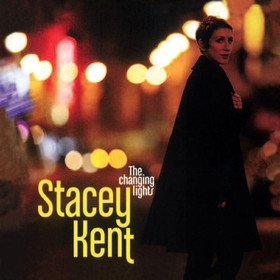 Changing Lights Stacey Kent