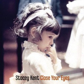 Close Your Eyes Stacey Kent