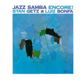 Jazz Samba Encore! Stan Getz/Luiz Bonfa