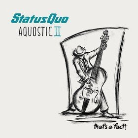 Aquostic II: That's A Fact! Status Quo
