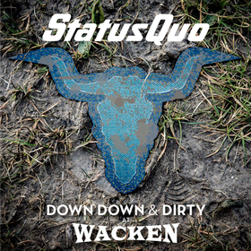 Down Down & Dirty At Wacken Status Quo