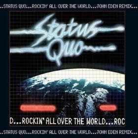 Rocking All Over (John Eden Remix) Status Quo
