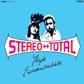 Yeye Existentialiste Stereo Total