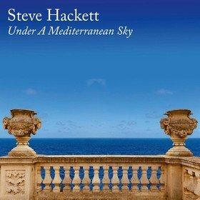Under A Mediterranean Sky Steve Hackett