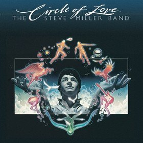 Circle Of Love Steve Miller Band