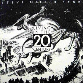 Living In The 20th Century Steve Miller