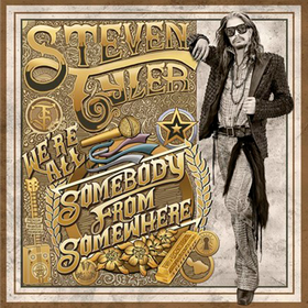 We're All Somebody From Somewhere (Limited Edition) Steven Tyler