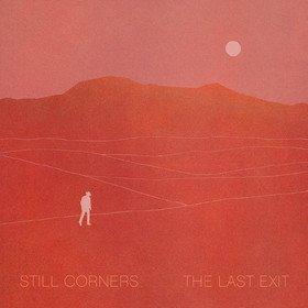 Last Exit (Limited Edition) Still Corners