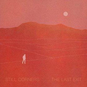 The Last Exit  Still Corners