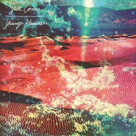 Strange Pleasures Still Corners