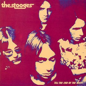 Till The End Of The Night (Limited Edition) Stooges