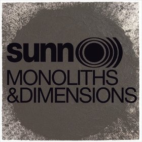 Monoliths And Dimensions Sunn O