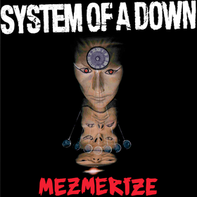 Mezmerize System Of A Down