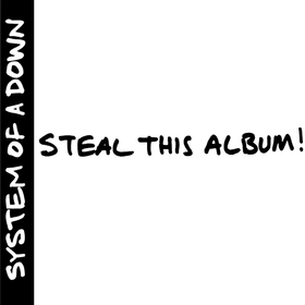 Steal This Album! System Of A Down