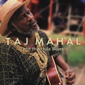 And The Hula Blues Taj Mahal