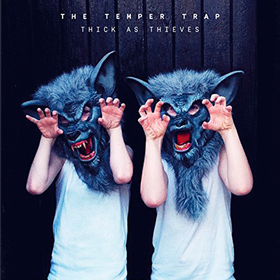 Thick As Thieves Temper Trap