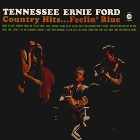 Country Hits...Feelin' Blue Tennessee Ernie Ford