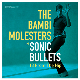 In Sonic Bullets, 13 From The Hip The Bambi Molesters