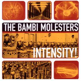 Intensity! The Bambi Molesters