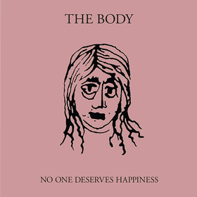 No One Deserves Happiness Body