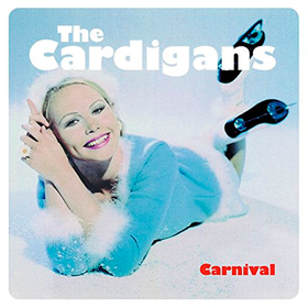 Carnival / the Whistle Song (Limited Edition) The Cardigans