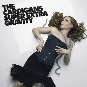 Super Extra Gravity The Cardigans