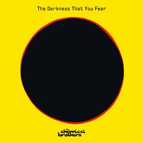 The Darkness That You Fear The Chemical Brothers