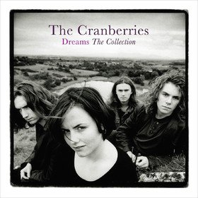 Dreams: The Collection The Cranberries