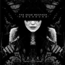 Horehound (Limited Edition) The Dead Weather