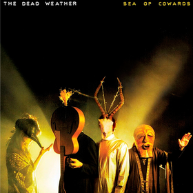 Sea Of Cowards The Dead Weather