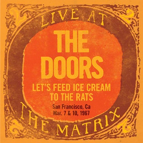 Live At The Matrix: Let's Feed Ice Cream To The Rats (Limited Edition) The Doors