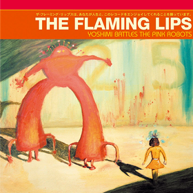 Yoshimi Battles The Pink Robots (Limited Edition) Flaming Lips