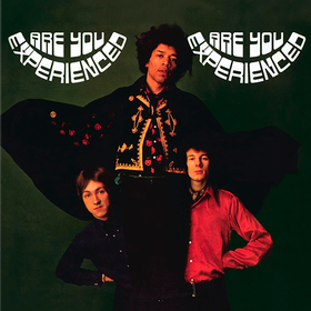 Are You Experienced The Jimi Hendrix Experience