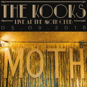 Live At The Moth Club 05.09.2018 The Kooks