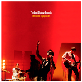 The Dream Synopsis EP The Last Shadow Puppets
