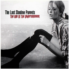 The Age Of The Understatement The Last Shadow Puppets