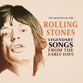 Legendary Songs From The Early Days (Limited Edition) The Rolling Stones