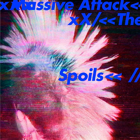 The Spoils/ Come Near Me  Massive Attack