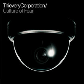 Culture Of Fear Thievery Corporation