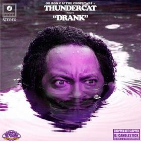 Drank Thundercat, OG Ron C & The Chopstars