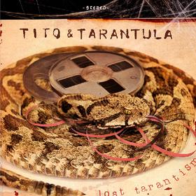 Lost Tarantism Tito & Tarantula