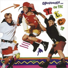 Ooooooohhh...On The TLC Tip TLC