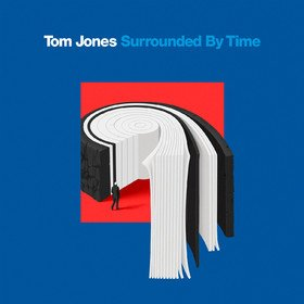 Surrounded By Time Tom Jones