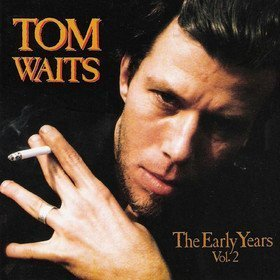 The Early Years, Volume Two Tom Waits