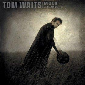 Mule Variations Tom Waits